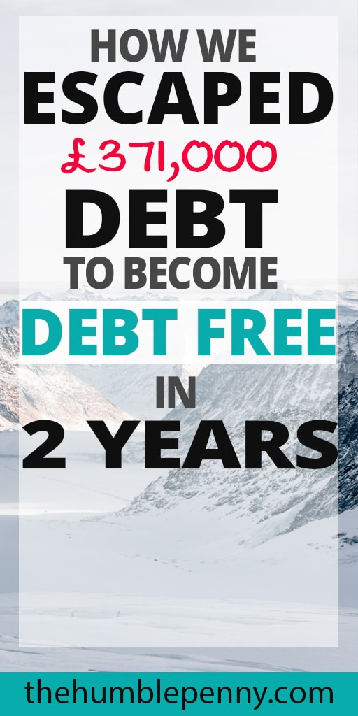 How We Escaped £371,000 Debt to Become Debt Free In 2 years