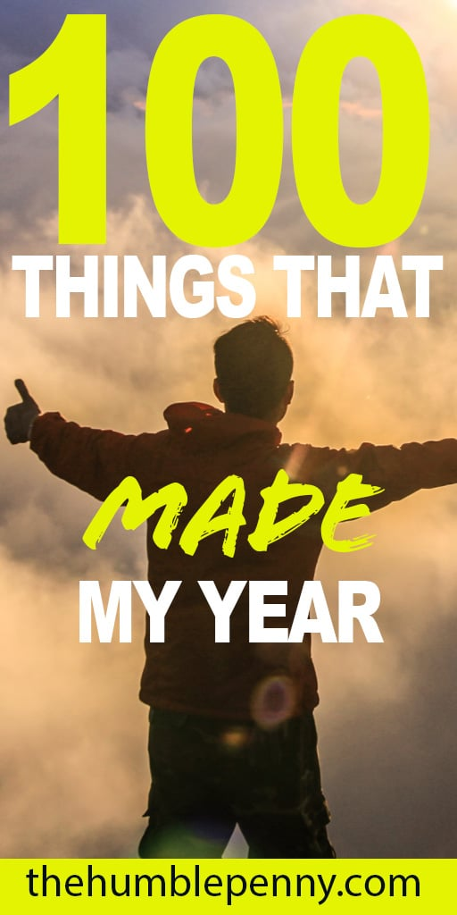 As we enter 2020, here are the 100 Things That Made My Year of 2019! This is a very personal diary entry that shares all the things I\'m thankful for. #gratitude #reflection #money #personalfinance #life #2020
