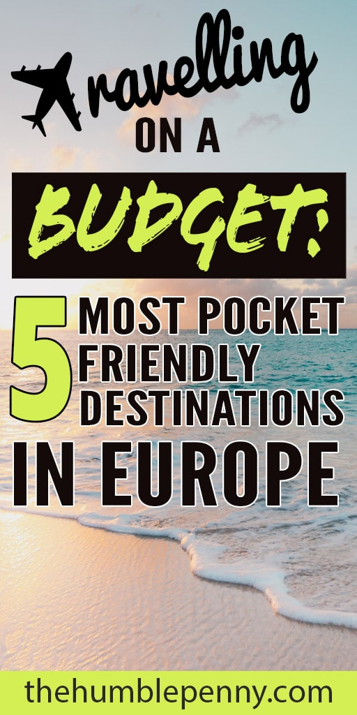 Dream of travelling across Europe? Here\'s 5 Most Pocket-Friendly Destinations In Europe to visit :) #savingmoney #europe #travel #travellingonabudget