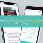 How To Save Money Automatically With Chip