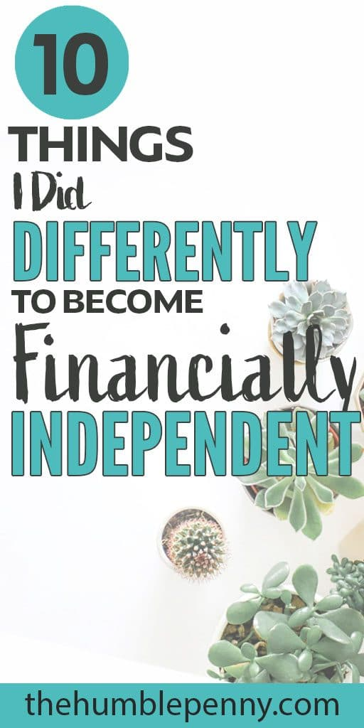 10 things I did differently to become financially independent