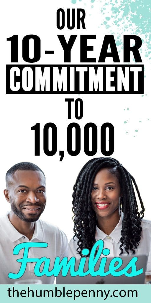 our 10 year commitment to 10000 families