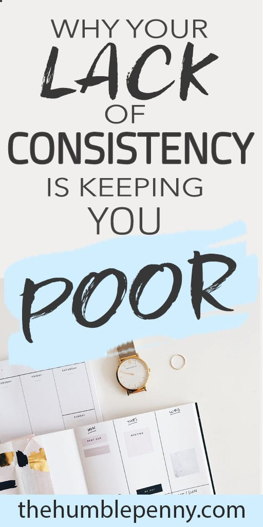 Consistency is a secret sauce for success that separates the rich from the poor! Learn how to be consistent & achieve goals using these practical tips. #consistency #financialindependence #money #personaldevelopment #personalgrowth