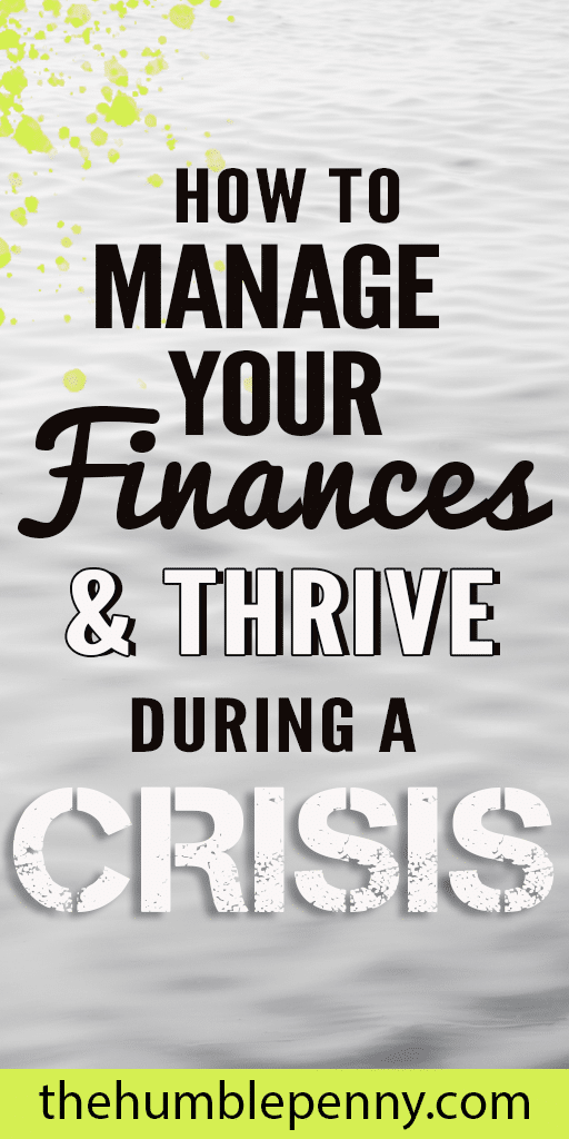 How to Manage Your Finances and Thrive During A Crisis