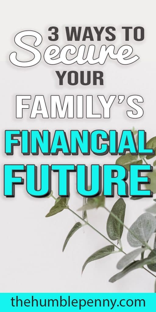3 ways to secure your family's financial future