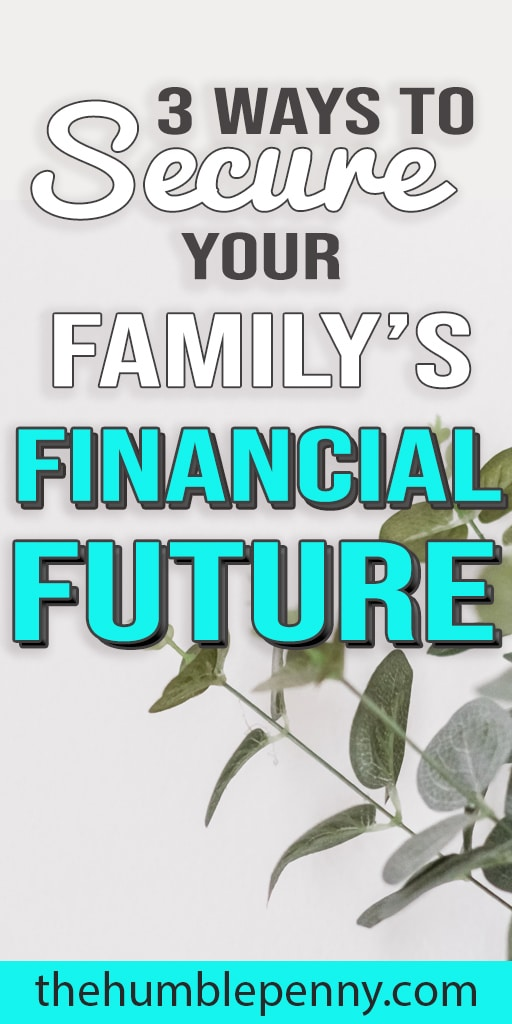 3 Important Ways to Secure Your Family's Financial Future