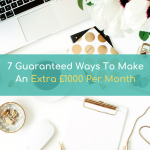 7 Guaranteed Ways On How To Make An Extra £1000 A Month (2020)
