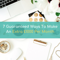 7 guaranteed ways to make an extra £1000 per month