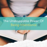 The unstoppable power of being intentional