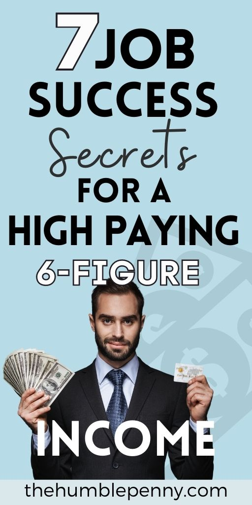 7 job success secrets for a high paying 6-figure income