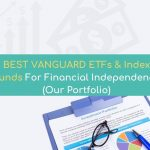 BEST VANGUARD FUNDS: ETFs and Index Funds For Financial Independence