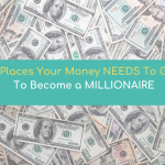 How To Save Money To Become a Millionaire (8 Places Your Money NEEDS To Go)