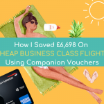 How I Saved £6,698 On CHEAP BUSINESS CLASS FLIGHTS With Companion Vouchers